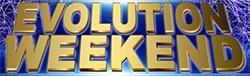 evolution weekend